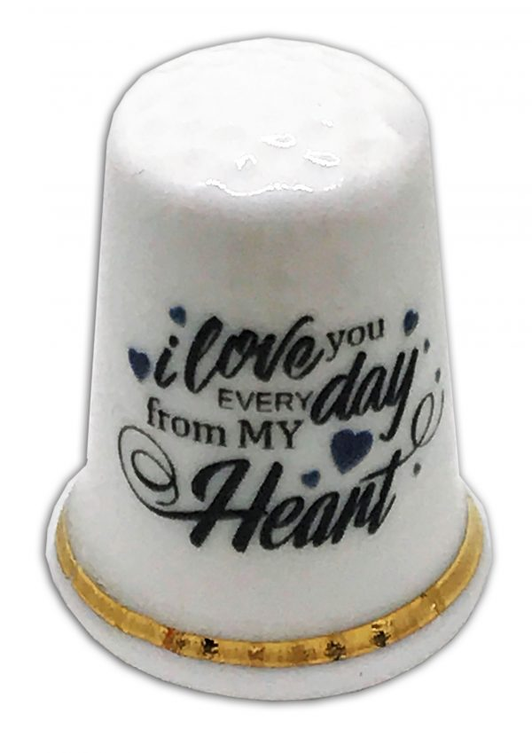 I love You every day from my heart thimble